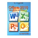 Complimentary Guide: Office 2010: Ultimate Tips & Tricks