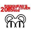 Radiohead's 20 Best Cover Songs