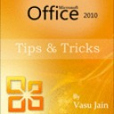 Microsoft Office 2010: Tips and Tricks